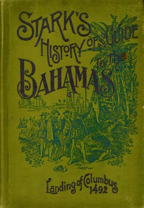 Stark's History of & Guide to the Bahamas